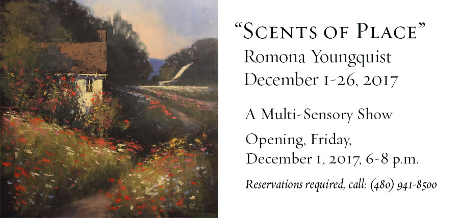 """Scents of Place"" - Romona Youngquist Show, December 1-26, 2017"