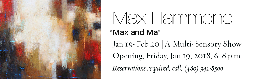 """""""Max and Ma"""" Max Hammond show, opening January 19, 2018, 6-8 pm (image)"""